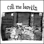 CALL ME LORETTA - Mountains and Rivers Between Us (cd album)