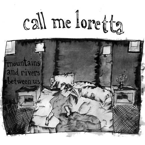 Call Me Loretta - Mountains and Rivers between Us - out on feb. 23rd