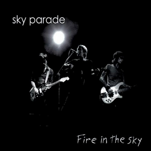 SKY PARADE - Fire in the Sky