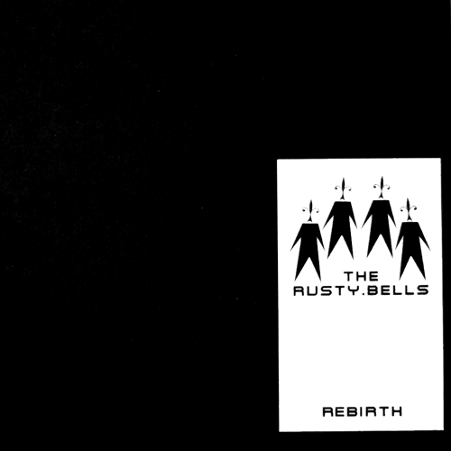 THE RUSTY BELLS - Rebirth